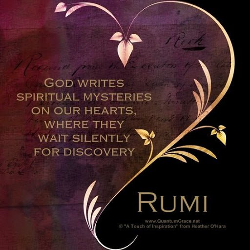 Rumi quote: God writes spiritual mysteries on our hearts