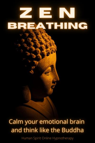 Zen Breathing to calm your emotional brain